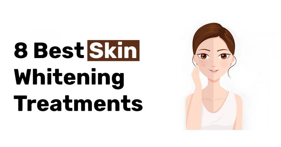 8 Best Skin Whitening Treatments