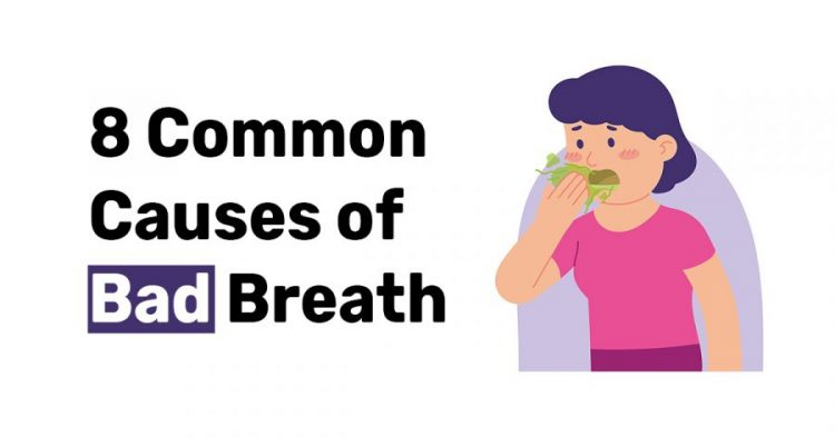 8 Common Causes of Bad Breath