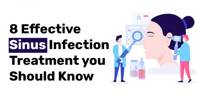 8 Effective Sinus Infection Treatment you Should Know