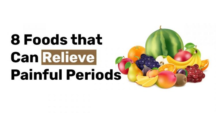 8 Foods that Can Relieve Painful Periods