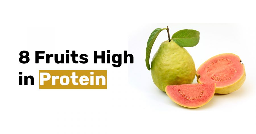 8 Fruits High in Protein