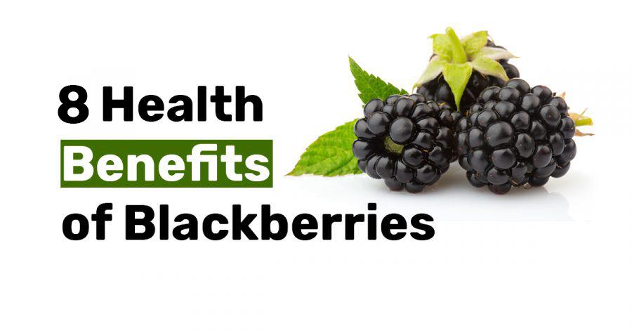 8 Health Benefits of Blackberries
