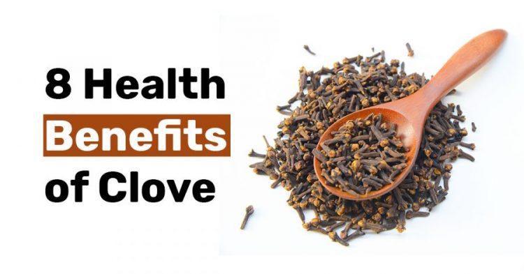 8 Health Benefits of Clove