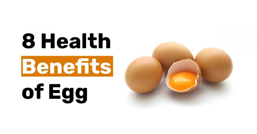 8 Health Benefits of Egg