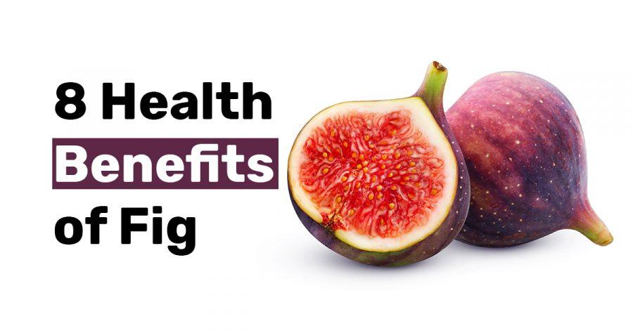 8 Health Benefits of Fig