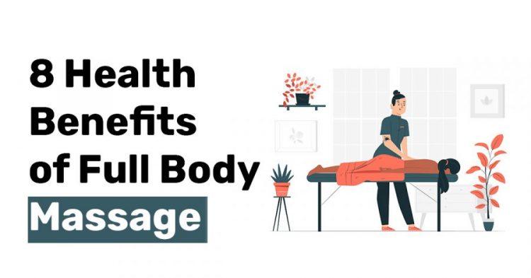 8 Health Benefits of Full Body Massage