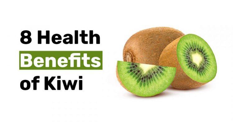 8 Health Benefits of Kiwi