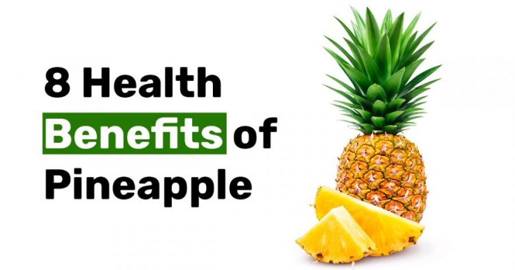 8 Health Benefits of Pineapple