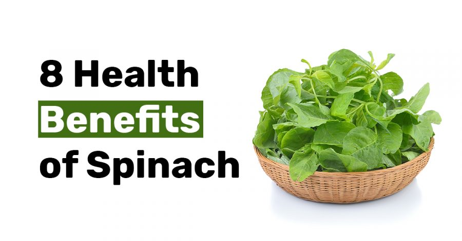 8 Health Benefits of Spinach