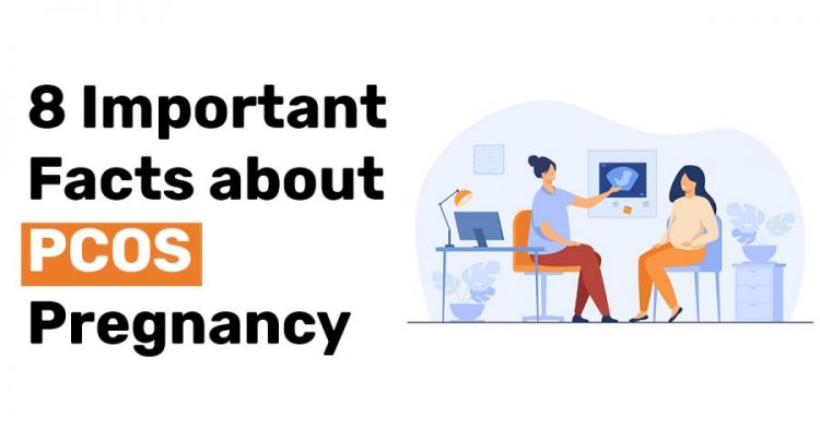 8 Important Facts about PCOS Pregnancy