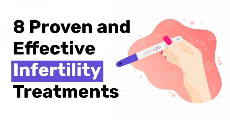 8 Proven and Effective Infertility Treatments