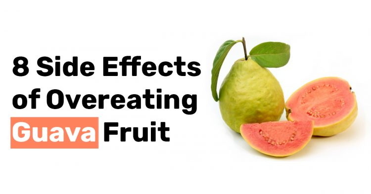 8 Side Effects of Overeating Guava Fruit