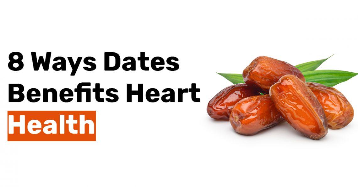 8 Ways Dates Benefits Heart Health