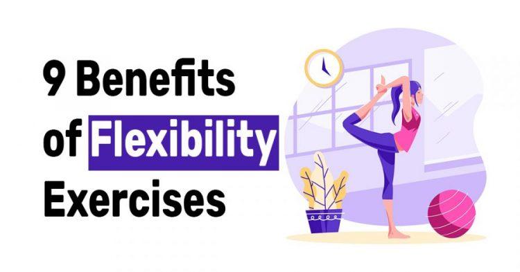 9 Benefits of Flexibility Exercises