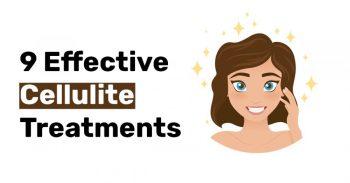 9 Effective Cellulite Treatments