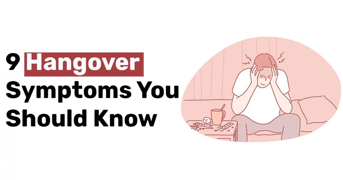 9 Hangover Symptoms You Should Know