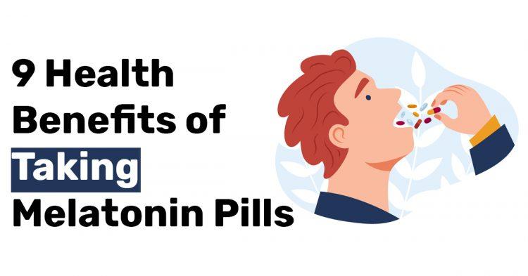 9 Health Benefits of Taking Melatonin Pills