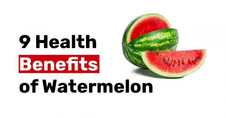 9 Health Benefits of Watermelon