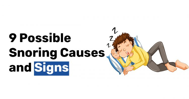 9 Possible Snoring Causes and Signs
