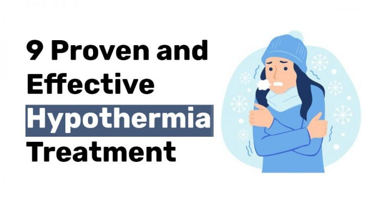 9 Proven and Effective Hypothermia Treatment