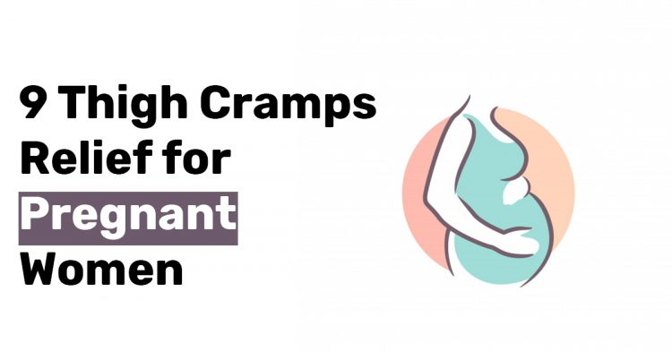 9 Thigh Cramps Relief for Pregnant Women