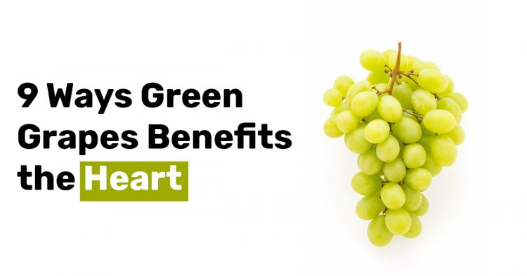 9 Ways Green Grapes Benefits the Heart