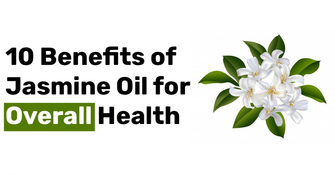 10 Benefits of Jasmine Oil for Overall Health