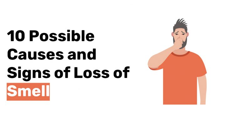 10 Possible Causes and Signs of Loss of Smell