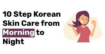 10 Step Korean Skin Care from Morning to Night