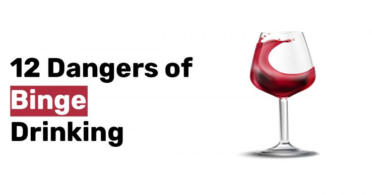 12 Dangers of Binge Drinking