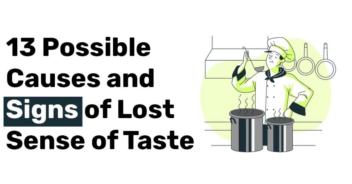 13 Possible Causes and Signs of Lost Sense of Taste