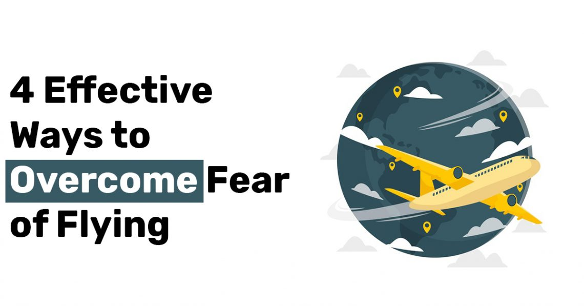4 Effective Ways to Overcome Fear of Flying