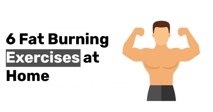 6 Fat Burning Exercises at Home