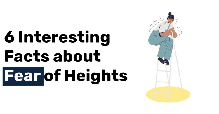 6 Interesting Facts about Fear of Heights