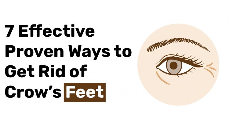 7 Effective Proven Ways to Get Rid of Crows Feet