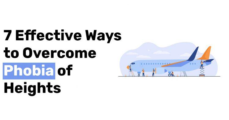7 Effective Ways to Overcome Phobia of Heights