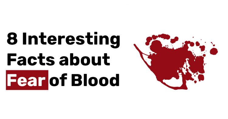 8 Interesting Facts about Fear of Blood