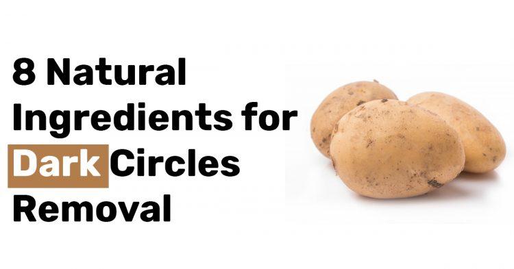 8 Natural Ingredients for Dark Circles Removal