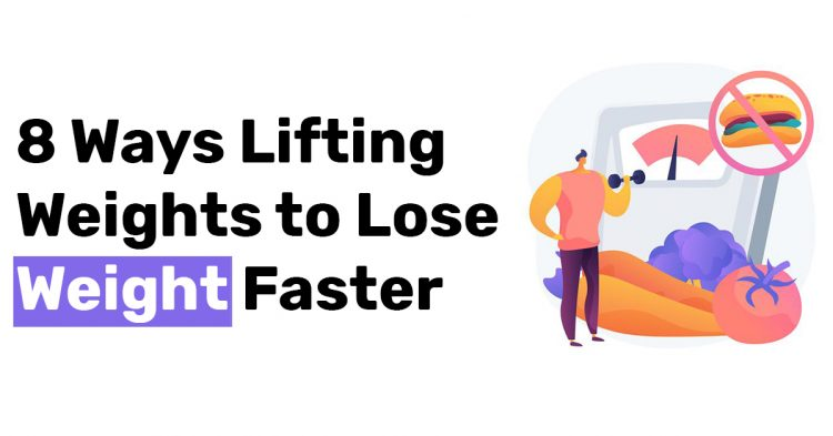 8 Ways Lifting Weights to Lose Weight Faster