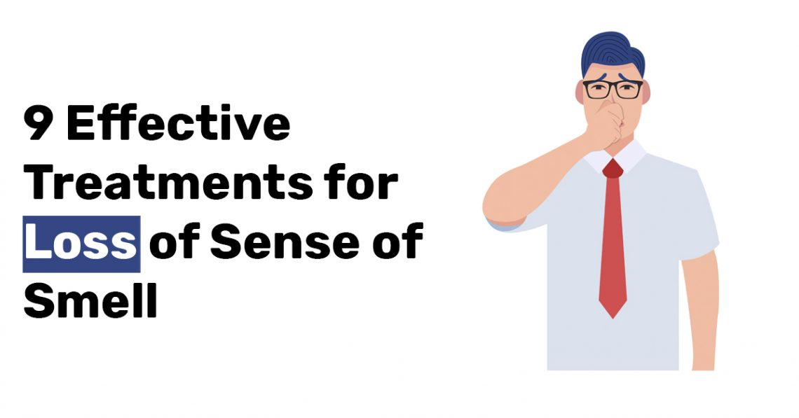 9 Effective Treatments for Loss of Sense of Smell