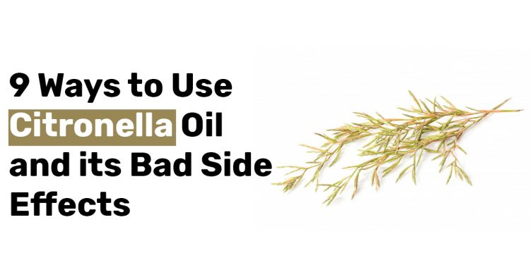 9 Ways to Use Citronella Oil and its Bad Side Effects
