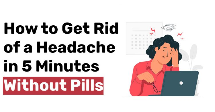 How to Get Rid of a Headache in 5 Minutes Without Pills 1