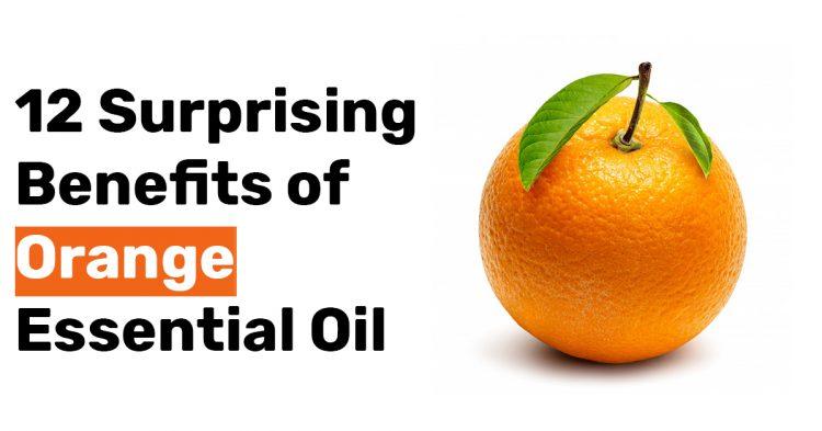 12 Surprising Benefits of Orange Essential Oil