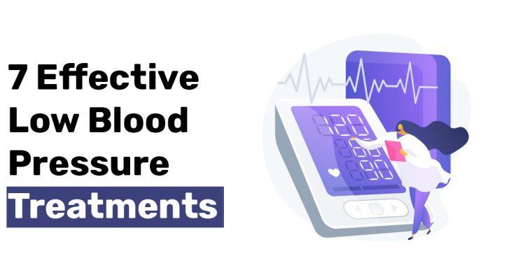 7 Effective Low Blood Pressure Treatments