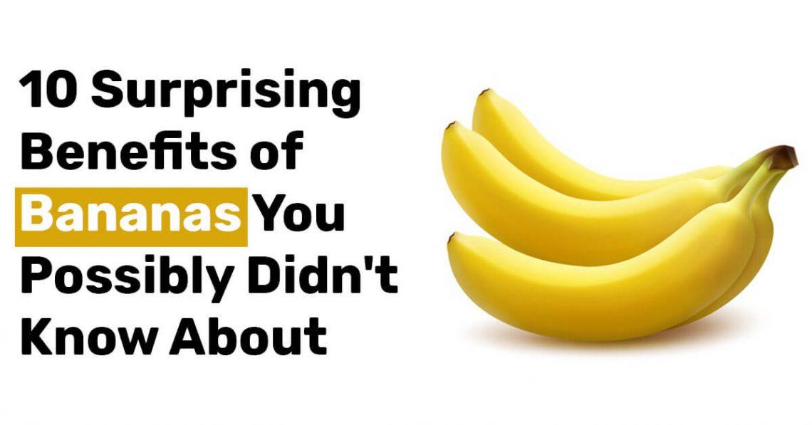 10 Surprising Benefits of Bananas