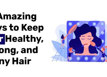 16 Amazing Ways to Keep Hair Healthy Strong and Shiny Hair