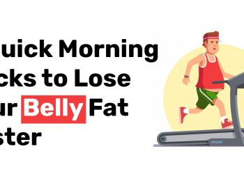 8 Quick Morning Hacks to Lose your Belly Fat Faster